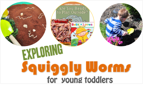 exploring worms--activities for toddlers