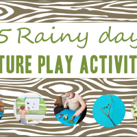 5 Rainy Day Nature Play Activities