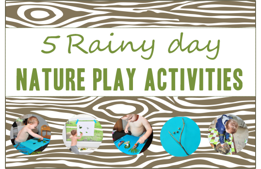 rainy day nature play