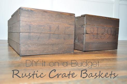 DIY Rustic Crate Baskets